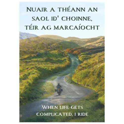 'When Life Gets Complicated, I Ride' Gaeilge Irish Print #2